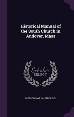 Historical Manual of the South Church in Andover, Mass by George Mooar image