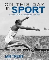 On This Day in Sport by Ian Trent