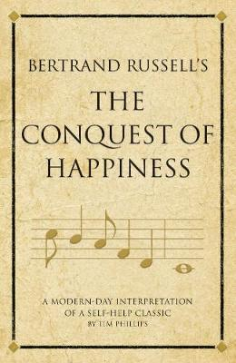 Bertrand Russell's The Conquest of Happiness by Tim Phillips