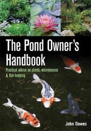 Pond Owner's Handbook by John A. Dawes