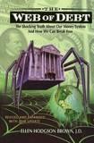 The Web of Debt by Ellen Hodgson Brown