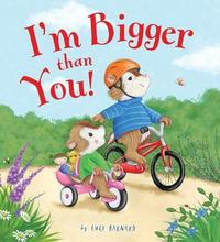 Storytime: I'm Bigger Than You by Lucy Barnard