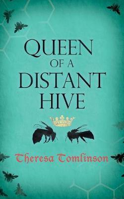Queen of a Distant Hive by Theresa Tomlinson image