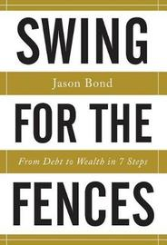 Swing for the Fences by Jason Bond