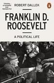 Franklin D. Roosevelt by Robert Dallek