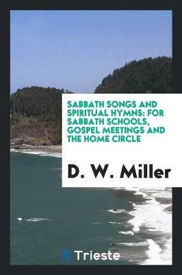 Sabbath Songs and Spiritual Hymns by D W Miller image