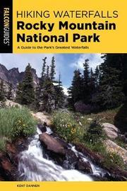 Hiking Waterfalls Rocky Mountain National Park by Kent Dannen
