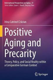 Positive Aging and Precarity by Irina Catrinel Craciun