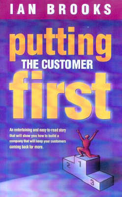 Putting the Customer First by Ian Brooks image