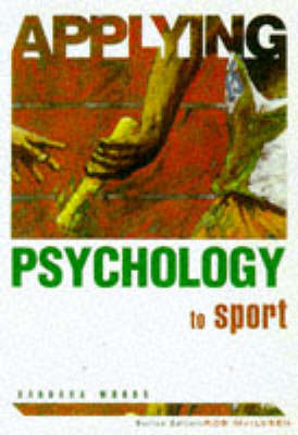 Applying Psychology to Sport by Barbara Woods image