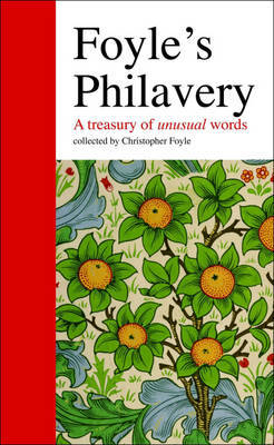 Foyle's Philavery: A Treasury of Unusual Words by Christopher Foyle image