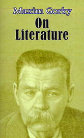 On Literature: Selected Articles by Maxim Gorky image