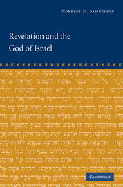 Revelation and the God of Israel by Norbert M. Samuelson
