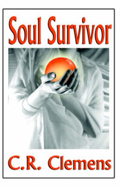 Soul Survivor by C.R. Clemens