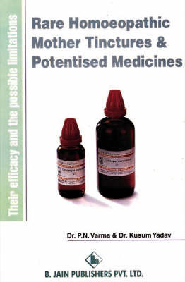 Rare Homoeo Mother Tinctures and Potentised Medicines by M.L. Tyler