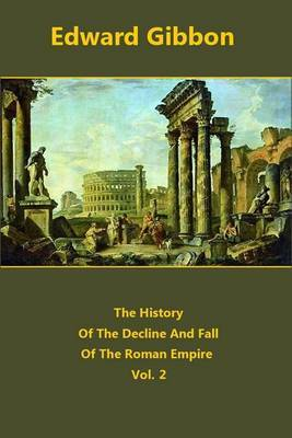 The History of the Decline and Fall of the Roman Empire Volume 2 by Edward Gibbon image