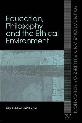 Education, Philosophy and the Ethical Environment by Graham Haydon image