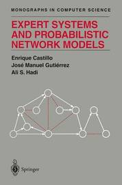 Expert Systems and Probabilistic Network Models by Enrique Castillo