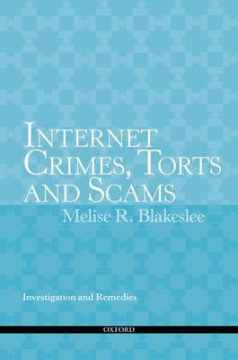 Internet Crimes, Torts and Scams by Melise R Blakeslee
