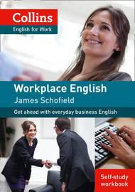 Workplace English 1 [Self-study workbook only] by James Schofield