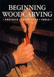 Beginning Woodcarving by Woodcarving Magazine Best of