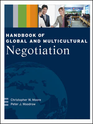 Handbook of Global and Multicultural Negotiation by Christopher W. Moore image