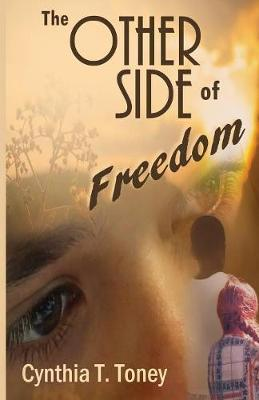 The Other Side of Freedom by Cynthia T Toney image