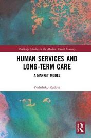 Human Services and Long-term Care by Yoshihiko Kadoya