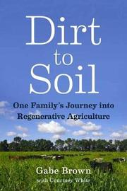 Dirt to Soil by Gabe Brown