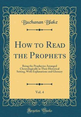 How to Read the Prophets, Vol. 4 by Buchanan Blake