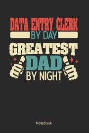 Data Entry Clerk by day greatest dad by night by Anfrato Designs image