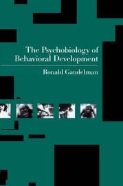 The Psychobiology of Behavioral Development by Ronald J. Gandelman