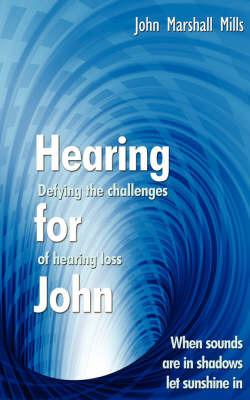 Hearing for John by John Marshall Mills image