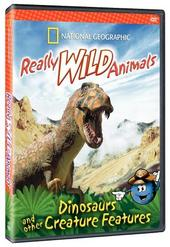 National Geographic - Really Wild Animals - Dinosaurs & Other Creature Features on DVD