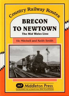 Brecon to Newtown: The Mid Wales Line by Vic Mitchell image