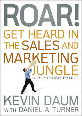 Roar! Get Heard in the Sales and Marketing Jungle by Kevin Daum image