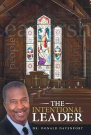 The Intentional Leader by Dr Donald Davenport