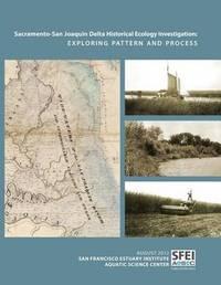 Sacramento-San Joaquin Delta Historical Ecology Investigation by San Francisco Estuary Institute