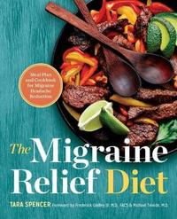 The Migraine Relief Diet by Tara Spencer image