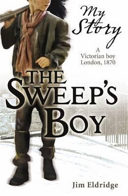 The Sweep's Boy (My Story) by Jim Eldridge