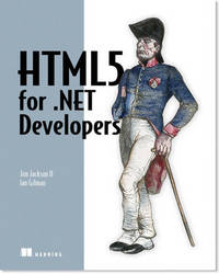 HTML5 for NET Developers by Jim Jackson