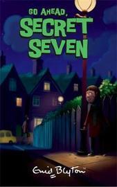 Go Ahead Secret Seven by Enid Blyton image