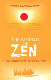 Alchemy of Zen by Chaitanya Keerti image