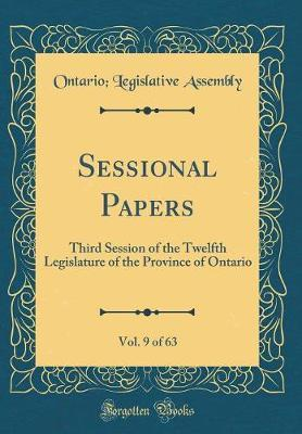 Sessional Papers, Vol. 9 of 63 by Ontario Legislative Assembly
