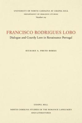 Francisco Rodrigues Lobo by Richard A Preto-Rodas