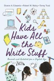 Kids Have All the Write Stuff by Robert W. Maloy