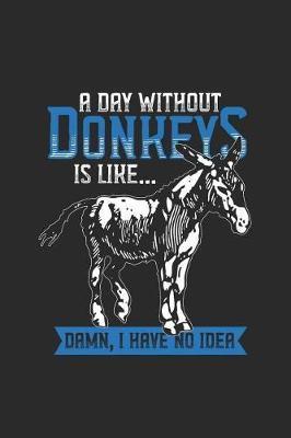 A Day Without Donkeys by Donkey Publishing