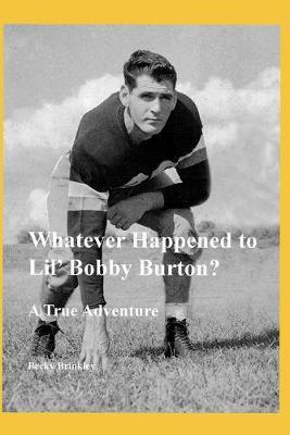 Whatever Happened to Lil' Bobby Burton? by Becky Brinkley image