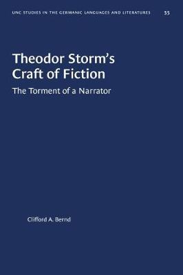 Theodor Storm's Craft of Fiction by Clifford A Bernd