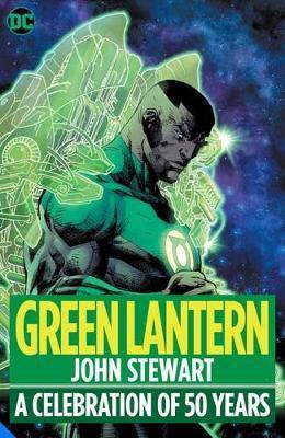 Green Lantern: John Stewart - A Celebration of 50 Years by Geoff Johns